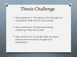 essay all there is to know about essays what is an essay o  o topic sentence 1 the family is the first agent of socialization that most of