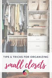 have a house full of small closets that leave you feeling frustrated these small closet organization tips and tricks will help you maximize every inch of
