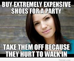 Funny Party Quotes Buy Extremely Expensive Shoes For A Party Funny Meme Image 93
