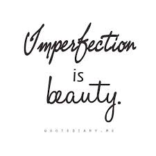 Beauty In Imperfection Quotes Best Of 24 Best Imperfection Is Beauty Images On Pinterest Beauty Makeup