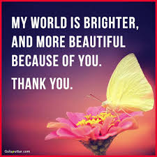 Thank You Beautiful Quotes Best Of Best Thank You Quote You Change My Life Photos And Ideas