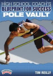 high coach s blueprint for success pole vault