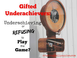 gifted underachievers underachieving or refusing to play the game crushing tall poppies