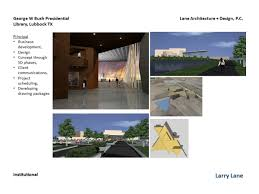 Campus Design Lubbock Tx George W Bush Presidential Library Larry Lane Aia Archinect