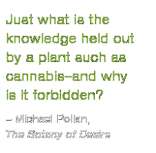 the botany of desire based on the book by michael pollan just what is the knowledge held out by a plant such as cannabis and