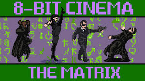 The Matrix - <b>8 Bit</b> Cinema - YouTube