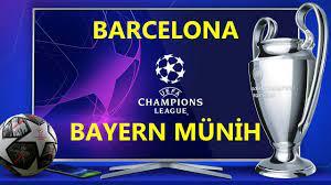 CANLI İZLE Barcelona Bayern Münih canlı maç izle   Exxen Şampiyonlar Ligi  canlı yayın