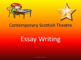 scottish contemporary theatre how to answer essay questions ppt  contemporary scottish theatre essay writing created by l mccarry
