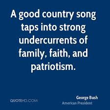 George Bush Quotes QuoteHD Unique Good Country Song Quotes