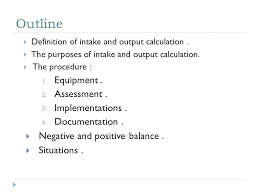 Intake And Output Chart Definition Intake And Output Calculation Ppt Video Online Download