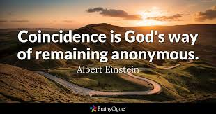 Einstein Quotes On God Amazing Coincidence Is God's Way Of Remaining Anonymous Albert Einstein