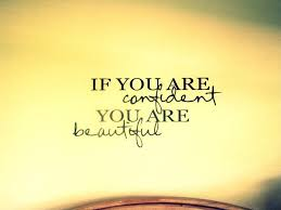 Quotes About Self Confidence And Beauty Best of If You Are Confident You Are Beautiful Picture Quotes
