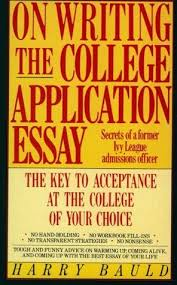 on writing the college application essay the key to acceptance 290756