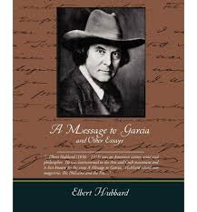 top tips for writing in a hurry message to garcia essay a message to garcia elbert hubbard 1899 inallthis nbusinessthereisonemanstandsoutonthehorizonofmymemorylikemars at perihelion