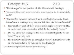 catalyst in the alchemist santiago reflects on how his sheep  catalyst 152 19 the stranger in this portion of the alchemist tells santiago courage is
