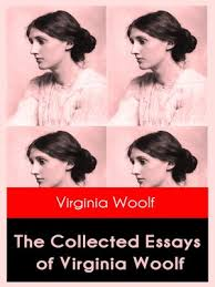 the collected essays of virginia woolf by virginia woolf  cover image of the collected essays of virginia woolf
