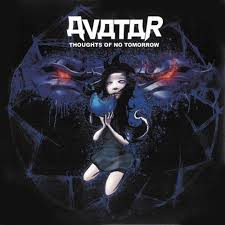 <b>Avatar</b> - <b>Thoughts</b> of No Tomorrow - Encyclopaedia Metallum: The ...