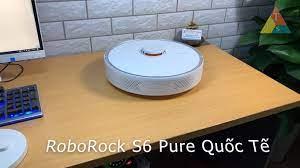 Cửa Hàng TCS - Robot Hút Bụi Lau Nhà Xiaomi RoboRock S6 Pure Quốc Tế