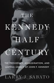 book review the kennedy half century by larry j sabato the book review the kennedy half century by larry j sabato the washington post