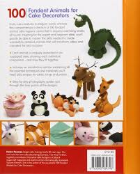 Cake Decorating Animal Figures 100 Fondant Animals For Cake Decorators A Menagerie Of Cute