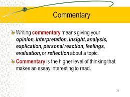 what is commentary in an essay what is commentary what is  what is a commentary essayprepared by melissa man the multi paragraph essay arp i s d commentary
