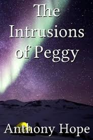 <b>The Intrusions</b> of Peggy by <b>Anthony Hope</b> (Paperback) - Lulu