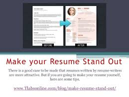 Make your Resume Stand Out There is a good case to be made that resumes  written ...