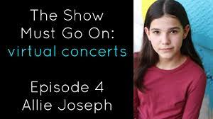 The Show Must Go On: virtual concerts - Episode 4   Allie Joseph - YouTube