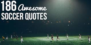 40 Awesome Soccer Quotes Enchanting Player Quotes