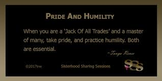 Humility Quotes Simple Sisterhood Share Quotes Pride And Humility Power Of Women