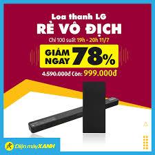 Điện máy XANH (dienmayxanh.com) - ❌ Loa thanh LG GIÁ RẺ VÔ ĐỊCH ‼ 🔥 GIẢM  NGAY 78%, GIÁ CHỈ CÒN 999.000đ Duy nhất 100 suất mua ONLINE từ 19h - 20h