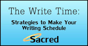 Make A Time Schedule The Write Time 6 Strategies To Make Your Writing Schedule Sacred