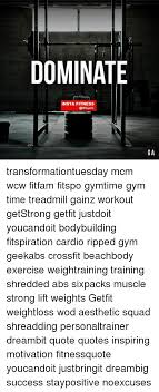 DOMINATE INSTA FITNESS GA Transformationtuesday Mcm Wcw Fitfam Amazing Own Wcw Quotes