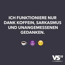 Ich Funktioniere Nur Dank Koffein Sarkasmus Und Unangemessenen