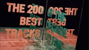 Top 100 Charts 2000 Bis 2010 The 200 Best Tracks Of The Decade So Far 2010 2014 Pitchfork