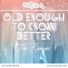 Old Enough to Know Better (Original Mix) | SGF
