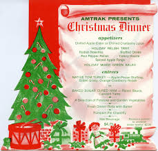 Includes turkey or ham, potatoes and pie. Christmas Dinner Menu 1970s Amtrak History Of America S Railroad