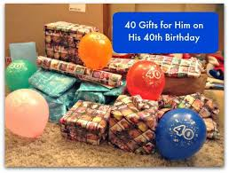 40 birthday present 40 gifts for him on his 40th birthday stressy mummy templates