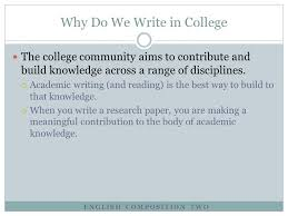 lesson academic writing topics why do we write in college  2 english composition