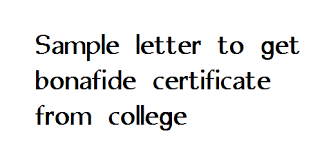 Sample Letter To Get Bonafide Certificate From College Letter