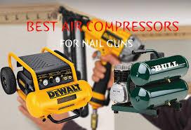 best air pressor for nail gun in