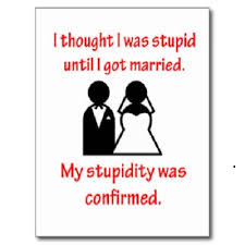 25 funny engagement and wedding quotes Wedding Countdown Messages my stupidity was confirmed wedding quotesone Wedding Countdown Printable
