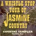A Whistle Stop of Jasmine Country: Country Sampler