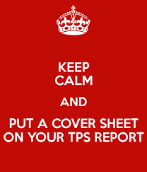 Keep Calm And Put A Cover Sheet On Your Tps Report Poster Lumbergh