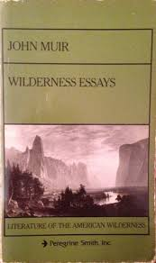 Wilderness Essays by John Muir     Reviews  Discussion  Bookclubs  Lists Goodreads