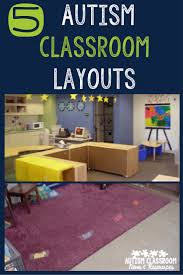 Create Classroom Design 5 Autism Classroom Layouts Tips To Create Your Own