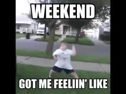 Weekend Got me Feelin' Like Meme - Kid Dancing Video - YouTube via Relatably.com