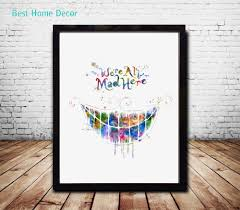 Alice In Wonderland Wall Decor Aliexpresscom Buy We Are All Mad Here Quote Alice In Wonderland