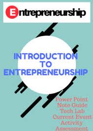 Introduction To Entrepreneurship Entrepreneurship Chapter 1 Introduction To Entrepreneurship