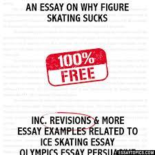 essay on why figure skating sucks an essay on why figure skating sucks